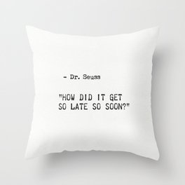 Dr. Seuss quote 3 Throw Pillow
