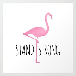 Stand Strong Art Print