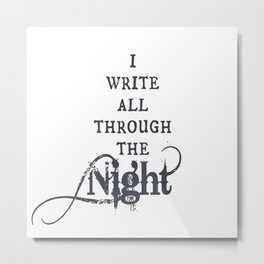 Write Through the Night Metal Print