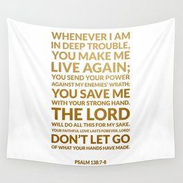 Psalm 138:7-8 Wall Tapestry