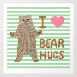 I Love Bear Hugs Art Print