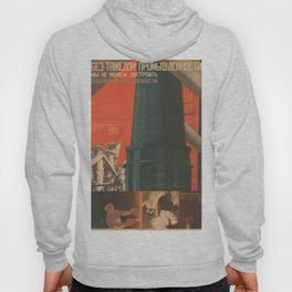 Soviet Propaganda Poster - There is No Industry without Heavy Industry (1930) Hoody