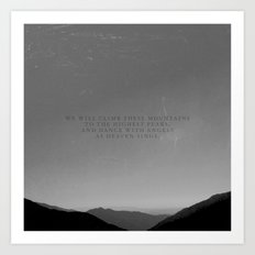 We will climb these mountains Art Print
