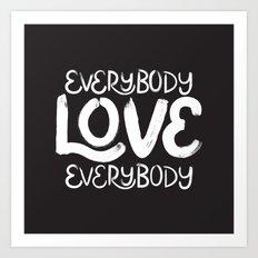 ELE: Everybody Love Everybody Art Print