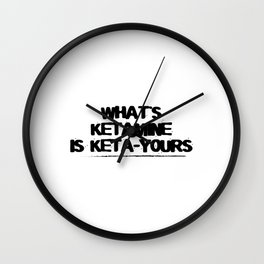 Ketamine drug | keta rave festival drug gift Wall Clock
