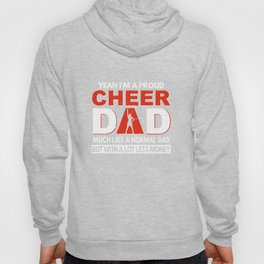 yeah i am a proud cheer dad much like a normal dad but with a lot less money husband Hoody