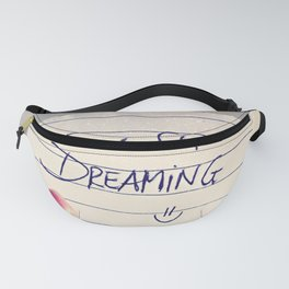 Never Stop Dreaming Quote Fanny Pack