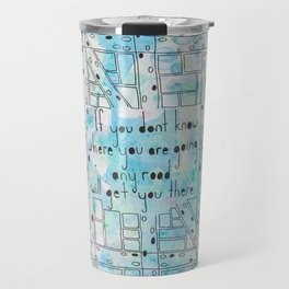 """NYC Wildflower show series - """"if you don't know where you're going any road will get you there"""" Travel Mug"""