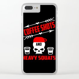 coffee shots and heavy squats funny gym quote Clear iPhone Case