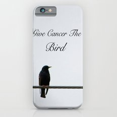 Give Cancer the Bird 2 Slim Case iPhone 6s