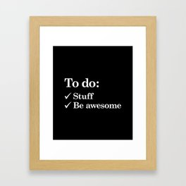 To do list awesome Framed Art Print