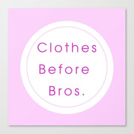 Clothes before bros Canvas Print