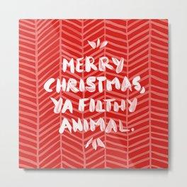 Merry Christmas, Ya Filthy Animal – Red Metal Print