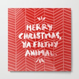 Merry Christmas, Ya Filthy Animal – Red Metal Print