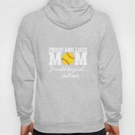 Proud and Loud Softball Mom Funny Sports T-shirt Hoody