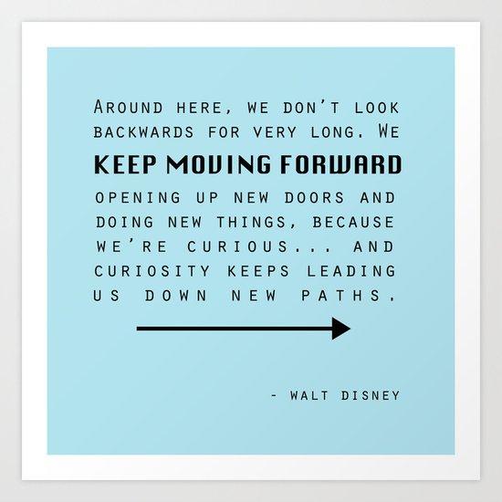 Keep Moving Forward... Art Print