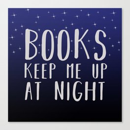Books Keep Me Up At Night - Stars Canvas Print
