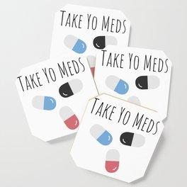 Take Yo Meds Coaster