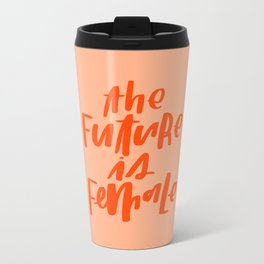 The Future is Female Pink and Orange Metal Travel Mug