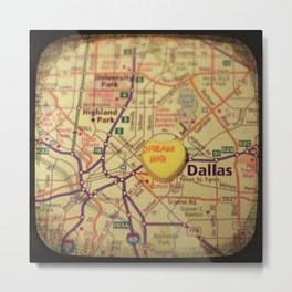 Dream Big Dallas Metal Print