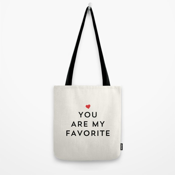 YOU ARE MY FAVORITE Tote Bag