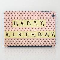 happy birthday iPad Cases featuring Happy Birthday by happeemonkee
