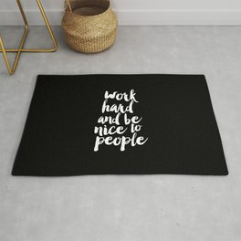 Work Hard Be Nice to People black and white monochrome typography poster design home decor wall art Rug