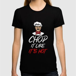 Chop it like its hot - chef whisk T-shirt