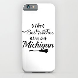 Michiganthe Best Witches Are Born In iPhone Case