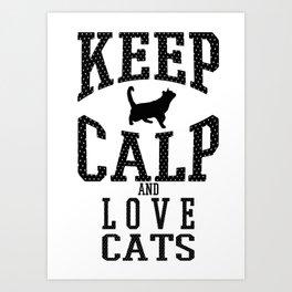 keep calp - Funny Cat Saying Art Print