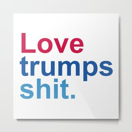 Love Trumps What Metal Print