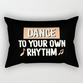 Dance To Your Own Rhythm Typography Text Art Rectangular Pillow