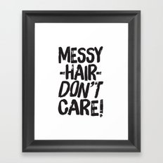 Messy Hair Don't Care Framed Art Print