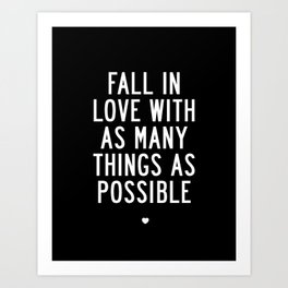 Fall in Love With As Many Things as Possible modern black and white minimalist home room wall decor Art Print