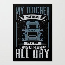 My Teacher Was Wrong Canvas Print