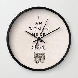 I Am Woman Hear Me Roar Wall Clock