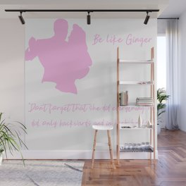 Be Like Ginger - Pink Typography Wall Mural