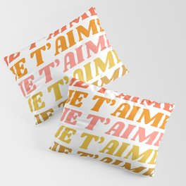 Je T'aime - French for I Love You in Warm Red, Orange, and Yellow Colors Pillow Sham