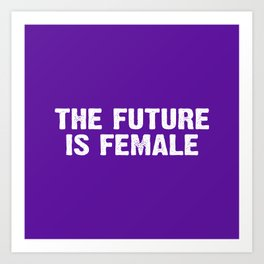 The Future Is Female - Purple and White Art Print