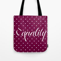 equality Tote Bags featuring Equality by Pia Spieler