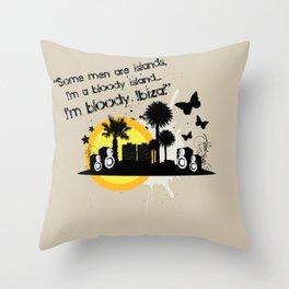 I'm Bloody Ibiza! Throw Pillow