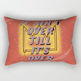 It ain't over till its over - Fight the Virus Rectangular Pillow