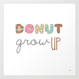 Donut Grow up Art Print
