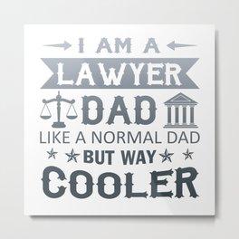 I Am A Lawyer Dad Metal Print