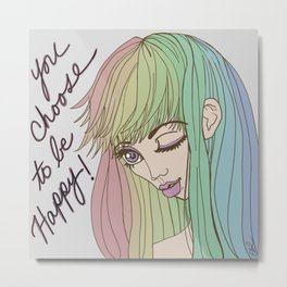 You Choose to be Happy Metal Print