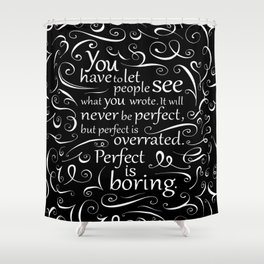Perfect is Boring Shower Curtain