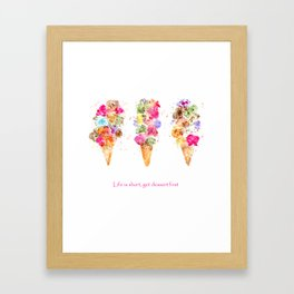 Life is short, get dessert first || watercolor Framed Art Print