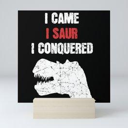 I Came I Saur I Conquered T Rex Mini Art Print