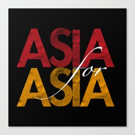 Asia for Asia Canvas Print