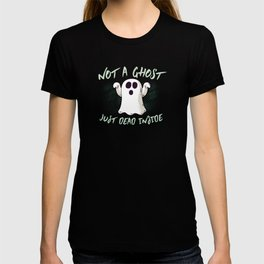 Not A Ghost Just Dead Inside Spooky Halloween T-shirt